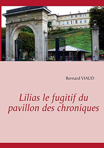 Lilias Le Fugitif Du Pavillon Des Chroniques: Viaud, Bernard