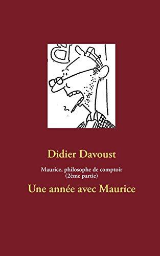 9782322030804: Maurice, philosophe de comptoir : Une année avec Maurice