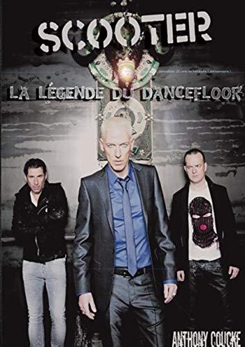 9782322031948: Scooter La Legende Du Dancefloor 20 ANS de Hardcore ( Anniversaire ) (French Edition)