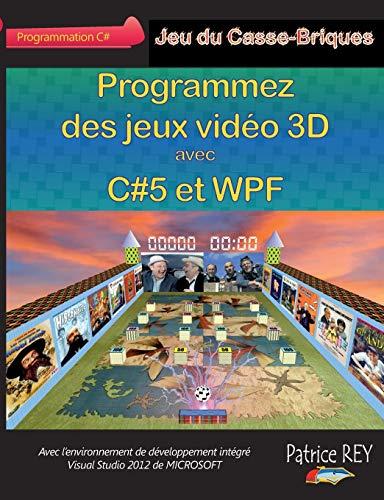 9782322032372: Programmez Des Jeux Video 3D Avec C#5 Et Wpf