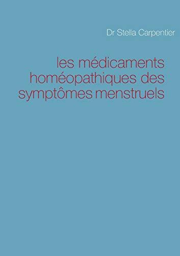 Les Medicaments Homeopathiques Des Symptomes Menstruels: stella carpentier