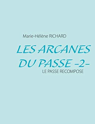 9782322032518: Les Arcanes Du Passe -2- (French Edition)