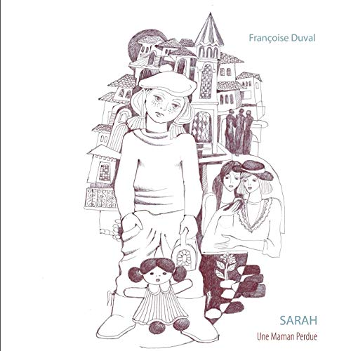 9782322033737: Sarah - Une Maman Perdue (French Edition)