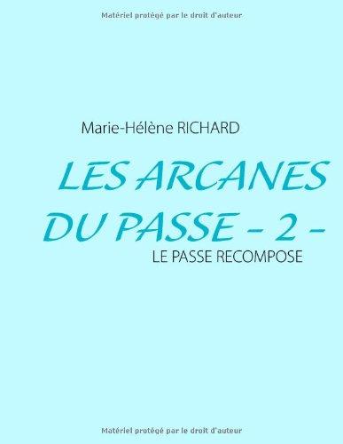 9782322033881: Les Arcanes Du Passe - 2 - (French Edition)