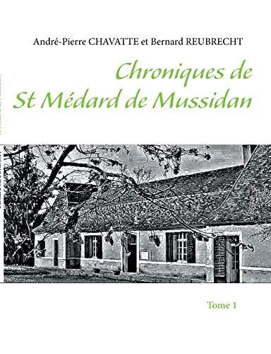 9782322035489: Chroniques de st Médard de Mussidan : Tome 1