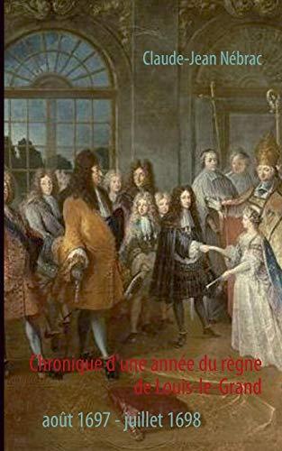 9782322035519: Chronique D'Une Annee Du Regne de Louis-Le-Grand