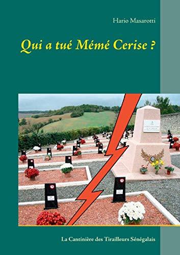 9782322036134: Qui a tué mémé cerise ? : La Cantinière des Tirailleurs Sénégalais