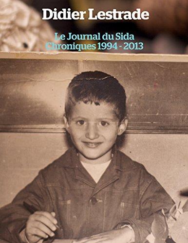 9782322039128: Le journal du sida : Chroniques 1994 / 2013