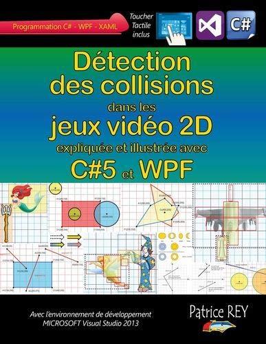 9782322041381: Detection des collisions dans les jeux vidéo 2D : avec C#5, WPF et Visual Studio 2013