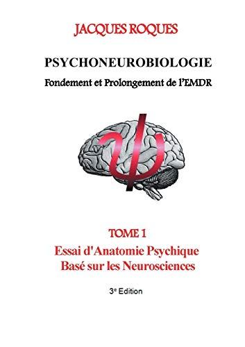 9782322042951: Psychoneurobiologie fondement et prolongement de l'EMDR : Tome 1, Essai d'Anatomie Psychique Basé sur les Neurosciences