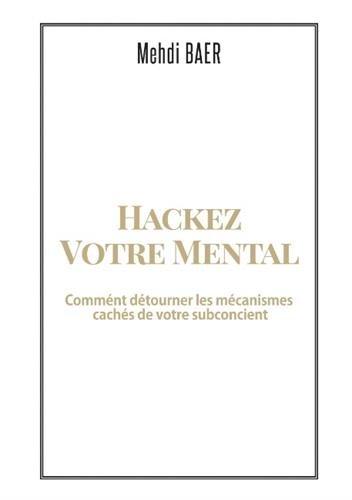 9782322044269: Hackez votre Mental (French Edition)