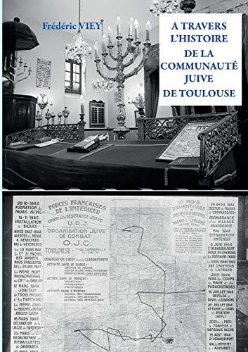 9782322086177: A travers l'histoire de la communauté juive de Toulouse