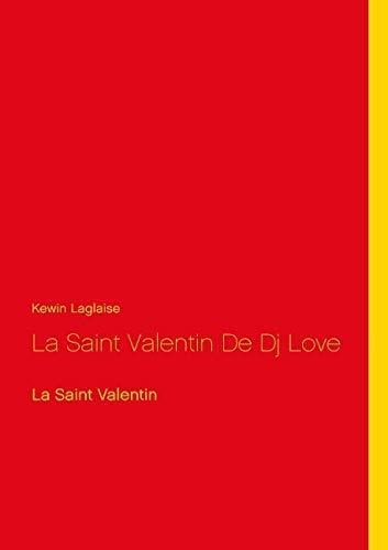 LA SAINT VALENTIN DE DJ LOVE: LAGLAISE K