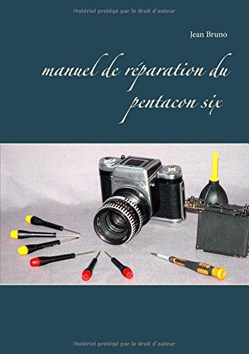 9782322112937: Manuel de réparation du Pentacon six