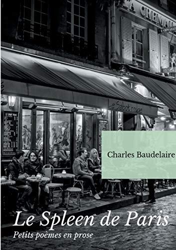 9782322127573: Le spleen de Paris : Petits poèmes en prose