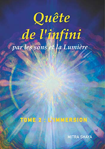 9782322188109: Quête de l'infini par les sons et la Lumière : Tome 2