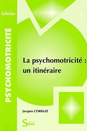 9782323570651: La psychomotricité : un itinéraire