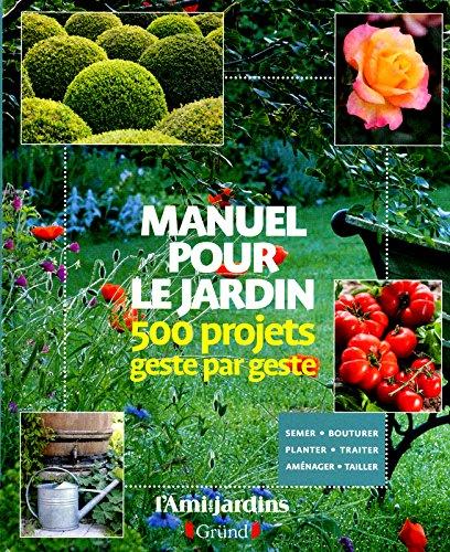 9782324001338: Manuel pour le Jardin - 500 Projets Geste par Geste