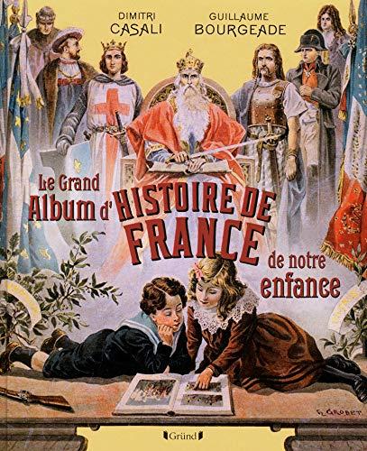 9782324002854: Le Grand Album d'histoire de France de notre enfance