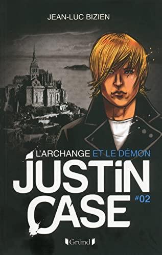 9782324003738: Justin Case - L'Archange et le D�mon