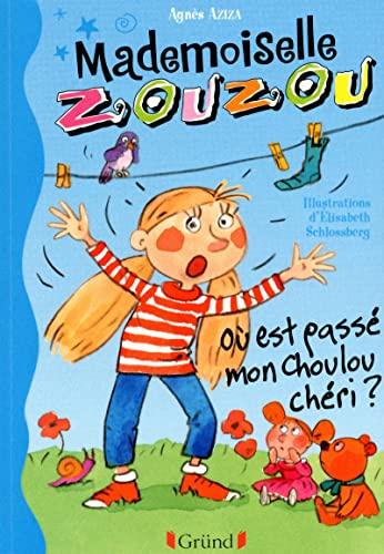 9782324004742: Mlle Zouzou - Tome 6 : O� est pass� mon Choulou ch�ri ?
