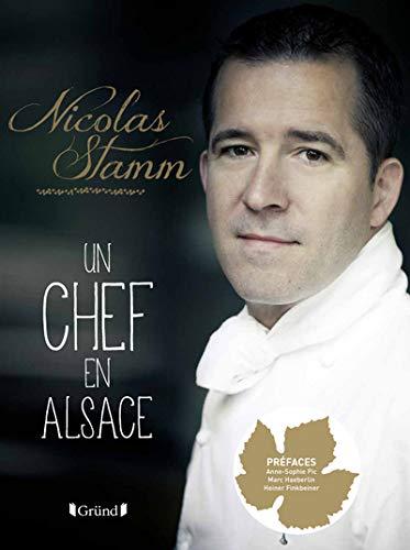 Nicolas Stamm, un chef en Alsace: Nicolas Stamm