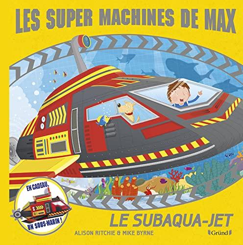 9782324006371: Les super machines de Max - Le subaqua-jet