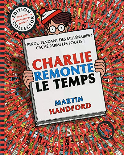 Charlie remonte le temps - Collector: Handford, Martin