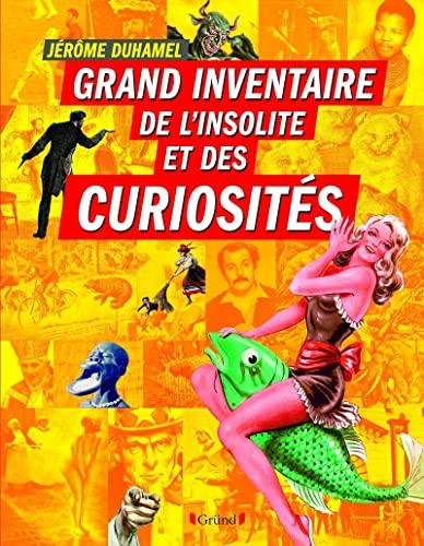 9782324006951: Grand inventaire de l'insolite et des curiosités