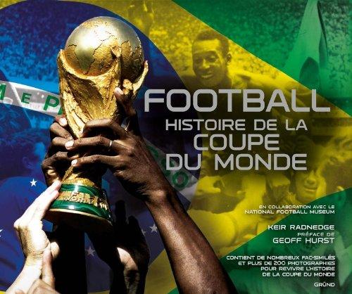 9782324006975: Football, Histoire de la coupe du monde