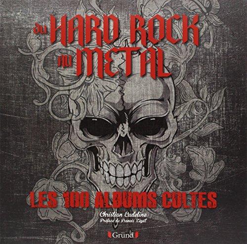 9782324008283: Du hard rock au métal - Les 100 albums cultes