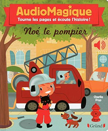 9782324011610: Audiomagique - Noé le pompier