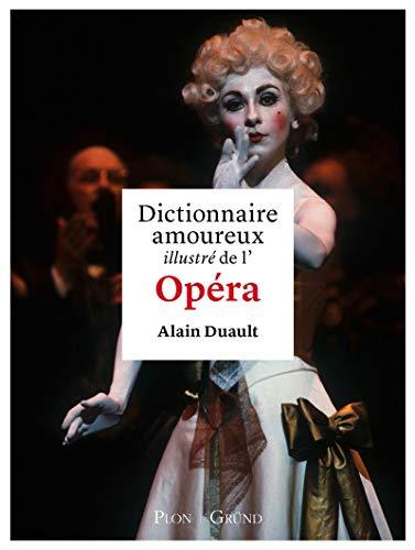 9782324017803: Dictionnaire amoureux illustré de l'opéra