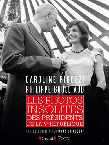 9782324022357: Les photos insolites des présidents de la Ve République