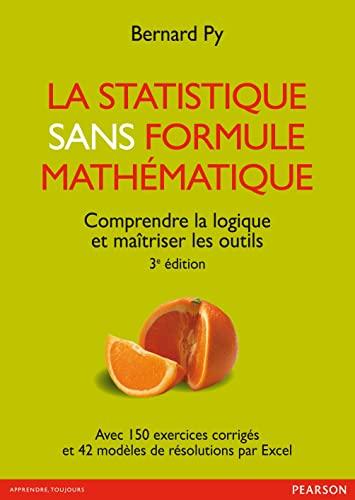 9782326000070: La Statistique sans formule mathématique: Comprendre la logique et maîtriser les outils