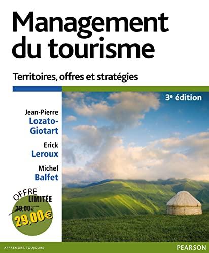 Management du tourisme 3e édition : Territoires,: Lozato-Giotart, Jean-Pierre, Erick