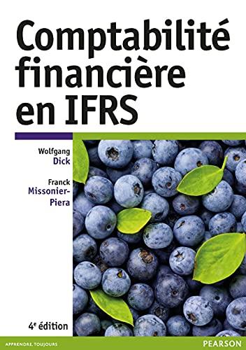 Comptabilité financière en IFRS 4e édition: Wolfgang Dick; Franck