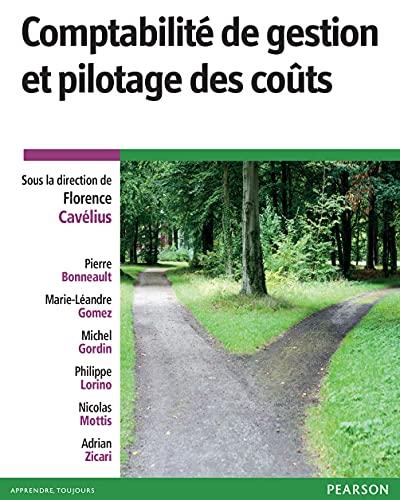 Comptabilité de gestion et pilotage des coûts: Florence Cavélius; Pierre