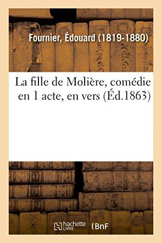 La Fille de Molière, Comédie En 1: Fournier, Edouard