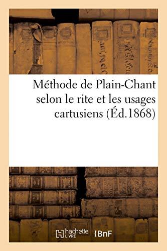 9782329073583: Méthode de Plain-Chant selon le rite et les usages cartusiens