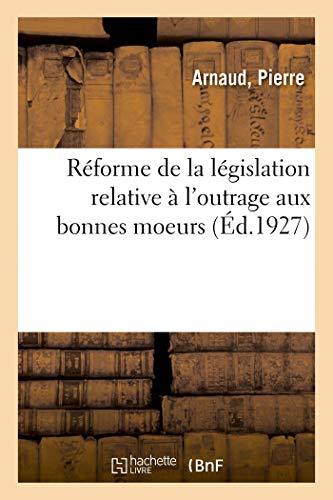 Réforme de la Législation Relative À landapos;Outrage: Arnaud-P