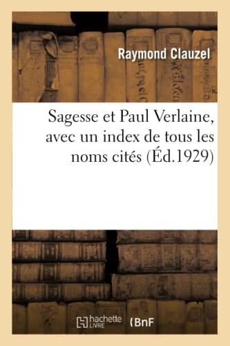 Sagesse Et Paul Verlaine, Avec Un Index: Clauzel-R