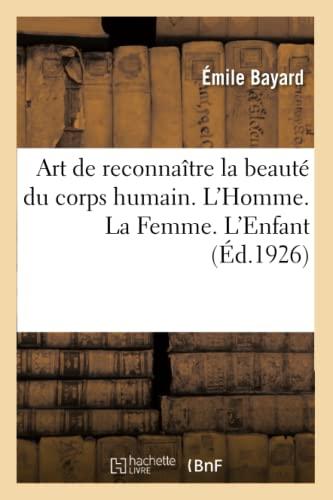 9782329181622: Art de reconnaître la beauté du corps humain. L'Homme. La Femme. L'Enfant: Ouvrage illustré de 150 gravures