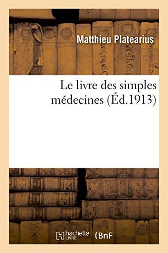 9782329231914: Le livre des simples médecines: Traduction française du Liber de simplici medicina, dictus Circa instans de Platearius (Sciences)