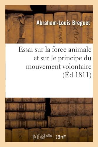 Beispielbild für Essai sur la force animale et sur le principe du mouvement volontaire zum Verkauf von Paperbackshop-US