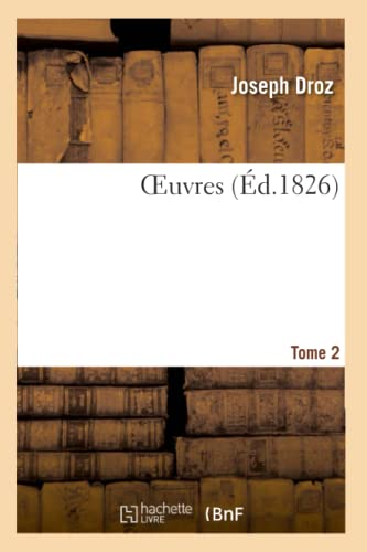 OEuvres. Tome 2: Droz-J