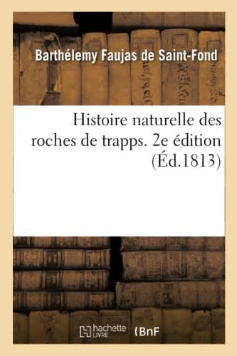 9782329350271: Histoire naturelle des roches de trapps. 2e édition: considérée sous les rapports de la géologie et de la minéralogie (Sciences)