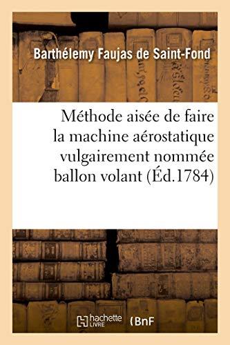 Beispielbild für Methode aisee de faire la machine aerostatique vulgairement nommee ballon volant zum Verkauf von Paperbackshop-US