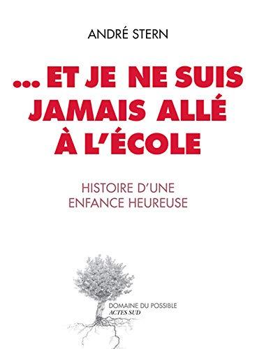 9782330000127: ... Et je ne suis jamais allé à l'école (French Edition)