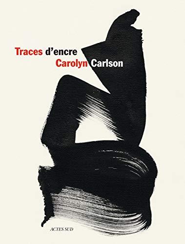 Traces d'encre: Carolyn Carlson